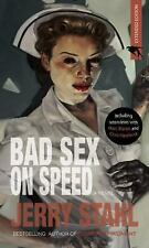 Bad Sex on Speed : A Novel by Jerry Stahl (2014, Paperback)
