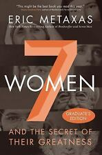 Seven Women : And the Secret of Their Greatness by Eric Metaxas (2016,...
