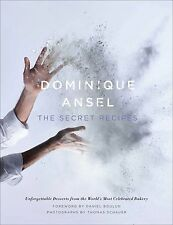 Dominique Ansel : The Secret Recipes by Dominique Ansel (Hardcover)