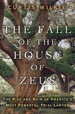 The Fall of the House of Zeus : The Rise and Ruin of America's Most Powerful Tri