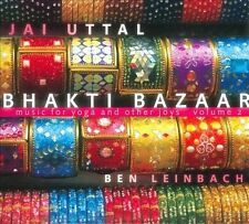 Bhakti Bazaar: Music for Yoga & Other Joys Volume 2: Jai Uttal, Ben Leinbach