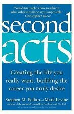 Second Acts: Creating the Life You Really Want, Building the Career You  (ExLib)