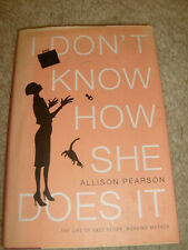 I Don't Know How She Does It by Allison Pearson - 2002