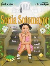 Sonia Sotomayor: A Judge Grows in the Bronx / La juez que crecio en el Bronx (Sp