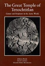 The Great Temple of Tenochtitlan : Center and Periphery in the Aztec World by...