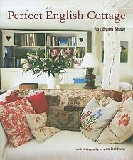 Perfect English Cottage by Ros Byam Shaw (2009, Hardcover)