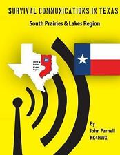 Survival Communications in Texas: South Prairies and Lakes Region by John...
