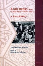 Arab Dress: A Short History: From the Dawn of Islam to Modern Times (T-ExLibrary