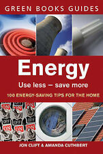 Energy: Use Less, Save More (Green Books Guides), Jon Clift