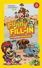 National Geographic Kids Funny Fill-In: My Safari Adventure by Becky Baines...