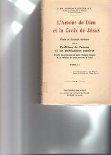 P. Garrigou-Lagrange o.p. Tome II L'Amour de Dieu et La Croix de Jesus,1929, 3 v