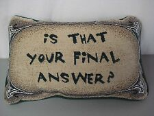 """USA Made NWOT Is That Your Final Answer? 12.5"""" x 8.5"""" Tapestry Word Pillow #299"""