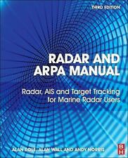 Radar and ARPA Manual : Radar, AIS and Target Tracking for Marine Radar Users...