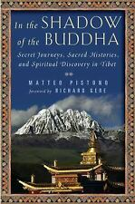 In the Shadow of the Buddha: Secret Journeys, Sacred Histories, and Spiritual D