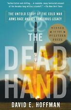 The Dead Hand : The Untold Story of the Cold War Arms Race and Its Dangerous...