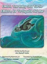 Emily, the Baby Sea Turtle by Ann Wyckoff Carlos (2015, Hardcover / Hardcover)