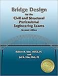 Bridge Design for the Civil and Structural Professional Engineering Exams by...