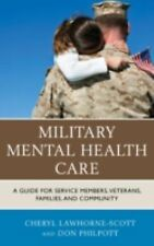 Military Mental Health Care: A Guide for Service Members, Veterans, Fa-ExLibrary
