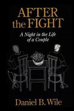 After the Fight: Using Your Disagreements to Build a Stronger Relationship, Wile