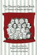 The Theatre Quotation Book : A Treasury of Insights and Insults by Russell...