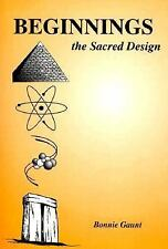 Beginnings : The Sacred Design by Bonnie Gaunt (2015, Paperback)
