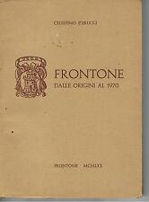 CELESTINO PIERUCCI FRONTONE DALLE ORIGINI AL 1970 PESARO URBINO