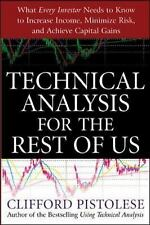 Technical Analysis for the Rest of Us: What Every Investor Needs to Know to Incr
