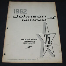 Parts Catalog Johnson Sea Horse V4A V4AL 14 Electramatic 75 HP ET Katalog 1962!