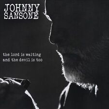 Johnny Sansone-The Lord Is Waiting and the Devil Is Too CD NEW