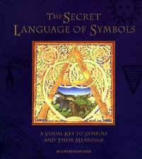 Secret Language of Symbols : A Visual Key to Symbols and Their Meanings by...