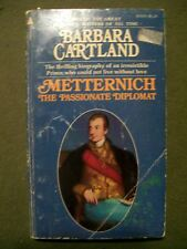 Metternich: The Passionate Diplomat by Barbara Cartland (1974, Paperback)