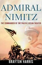 Admiral Nimitz: The Commander of the Pacific Ocean Theater