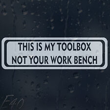 This Is My Tool Box Not Your Work Bench Car Decal Vinyl Sticker