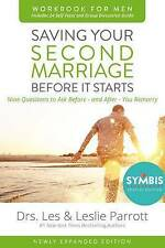 Saving Your Second Marriage Before it Starts Workbook for Men Updated: Nine...