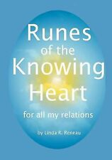 Runes of the Knowing Heart : For All My Relations by Linda R. Reneau (2010,...
