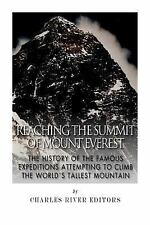 Reaching the Summit of Mount Everest: the History of the Famous Expeditions...