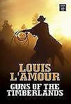 Guns of the Timberlands (Center Point Premier Western (Large Print))