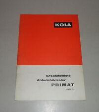 Teilekatalog / Ersatzteilliste Köla Abladehäcksler Primat Stand 1968