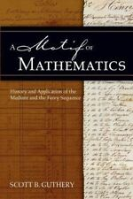 A Motif of Mathematics: History and Application of the Mediant and the Farey