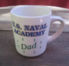 Coffee Mug U.S. Naval Academy DAD surrounded by Dollar signs FUN W.C. Bunting Co