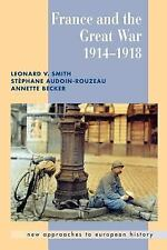 France and the Great War (New Approaches to European History)
