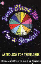 Don't Blame ME, I'm a Gemini!: Astrology for Teenagers,Reina James Reinstein,New