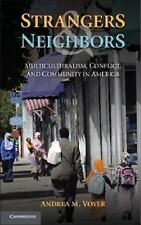 Strangers and Neighbors : Multiculturalism, Conflict, and Community in...