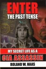 Enter the Past Tense: My Secret Life as a CIA Assassin-ExLibrary