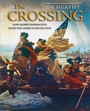 The Crossing: How George Washington Saved American Revolution Revolutionary War