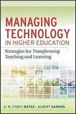 Managing Technology in Higher Education: Strategies for Transforming Teaching an