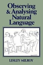 Language in Society: Observing and Analysing Natural Language : A Critical...
