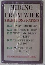 HIDING FROM WIFE metal sign Bar phone rates married humor men joke m-649