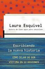 Escribiendo la nueva historia: Como dejar de ser victima en 12 sesiones (Spanish