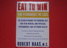 Eat to Win for Permanent Fat Loss : The Revolutionary Fat-Burning Diet for Peak